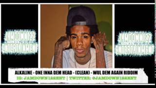 Alkaline - One Inna Dem Head (Clean) - Audio - Wul Dem Again Riddim [Yellow Moon Records] - 2014