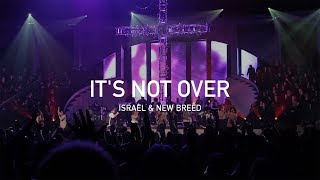 Israel & New Breed - It's Not Over (Official Live Concert)