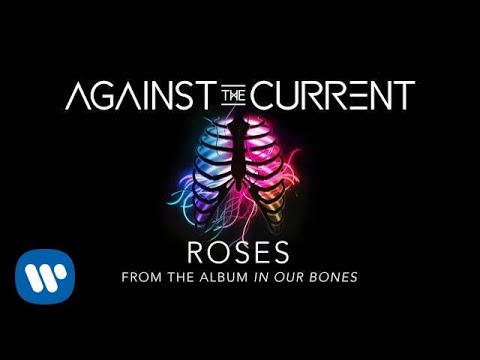 Against The Current Roses