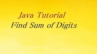 Write a Program to Find Sum of Digits in Java
