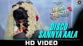 Disco Sannya Aala | Disco Sannya | Avadhoot Gupte
