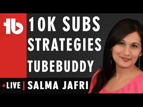 Xxx Mp4 How To Get 10 000 Subs With TubeBuddy Help Hosted By Salma Jafri 3gp Sex