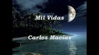mil vidas  Carlos Macías