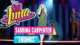 SOY LUNA 🎵 Sabrina Carpenter - Thumbs | Disney Channel Songs