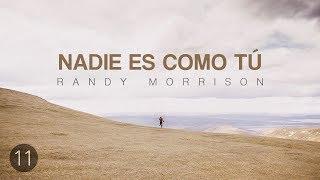 Randy Morrison - La Perspectiva de Dios, Tu Realidad - Parte 11