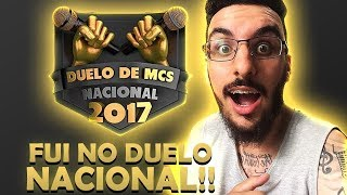 FUI NO DUELO DE MC'S NACIONAL 2017 E VÊ AÍ NO QUE DEU