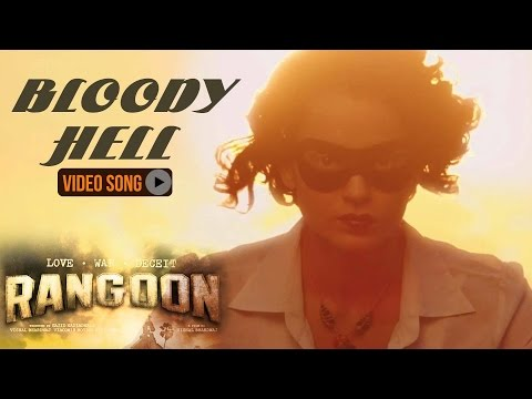 Xxx Mp4 Bloody Hell Video Song Rangoon Feat Kangana Ranaut Going To Release Soon Song Preview 3gp Sex