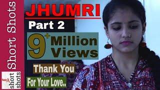 Jhumri - latest hindi short film    part 2   Shreeram Entertainment House