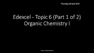 EDEXCEL Topic 6 Organic Chemistry I (Part 1 of 2) REVISION