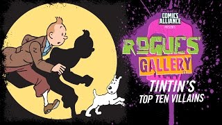 10 Greatest Tintin Villains - Rogues' Gallery