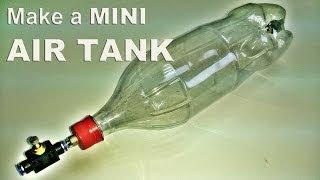 Make a 2L Coke Bottle Air Tank (Upgraded Version)