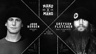 Mano A Mano 2017 - Round 1: Josh Borden vs. Greyson Fletcher