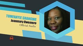 Tumfanyie Shangwe - Joanmary Bwemero