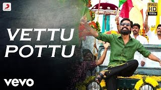 Kodi - Vettu PottuVettu Pottu Tamil Lyric | Dhanush, Trisha | Santhosh Narayanan