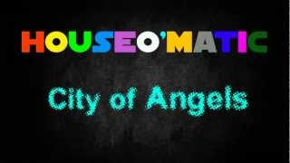 Houseo'matic - City of Angels