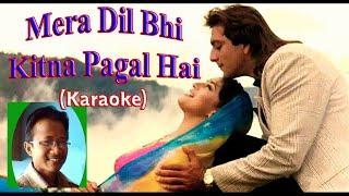 Mera Dil Bhi Kitna Pagal Hai  (Full Karaoke & Lyri