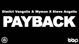 Dimitri Vangelis & Wyman X Steve Angello - Payback (Original Mix)