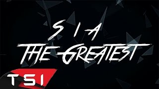 Sia - The Greatest ( Lyrics )