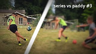 How I Nearly Broke My Leg...  | Series Vs Paddy #3 *FINALE*