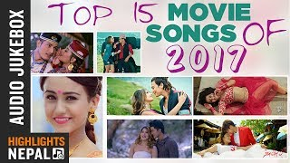 Top Nepali Movie Songs Of 2017 | Audio Jukebox | Highlights Nepal