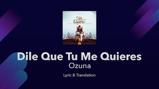 Ozuna - Dile que tu me quieres - Lyrics English and Spanish - Tell them that you love me