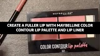 Create A Fuller Lip with Maybelline Color Contour Lip Palette & Color Sensational Shaping Lip Liner