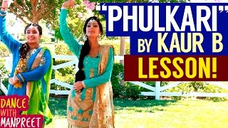Dance With Manpreet | Episode 19 | Phulkari (Kaur B)