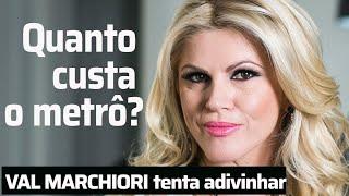 Val Marchiori tenta adivinhar preço de um bilhete de metrô, 1 kg de feijão e um jato