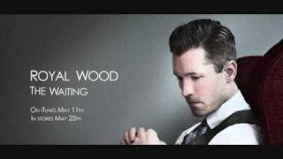 Royal Wood - Waiting
