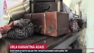 Urla Karantina Adası İle İlgili TRT Haberdeki Ropörtaj