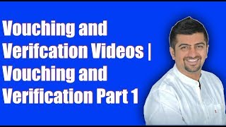 Vouching and Verification Part 1 | Vouching and Verification Videos Part 1