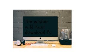 how to download wisher wild hunt 3 for pc free | Tech Talk