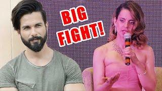 Kangana Ranaut React On Her FIGHT With Shahid Kapoor