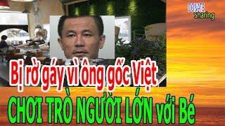 B-ị r-ờ gáy v-ì ông gốc Việt CH-Ơ-I TR-Ò NGƯỜI L-Ớ-N với b-é - Donate Sharing