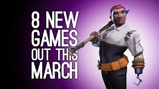 8 New Games out in March 2018 For PS4, Xbox One, PC, Switch