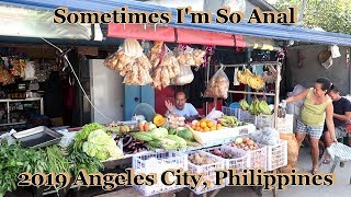 Sometimes I'm So Anal : 2019 Angeles City, Philippines