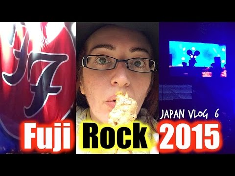 FUJI ROCK 2015 SPECIAL! Foo Fighters, Muse, FKA Twigs // JAPAN VLOG WEEK 6!