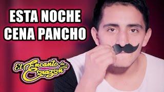 El Encanto de Corazón - Esta Noche Cena Pancho