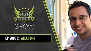 MLM Millennials S1 Ep2 - Alex Ford