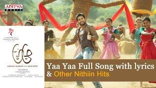 Yaa Yaa Full Song with lyrics | A Aa Telugu Movie | Nithiin, Samantha, Trivikram, Mickey J Meyer