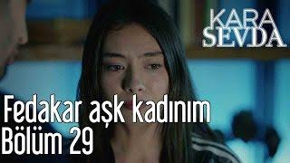Kara Sevda 29. Bölüm - Fedakar Aşk Kadınım