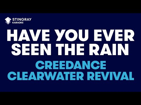 "Have You Ever Seen The Rain? in the Style of ""Creedence Clearwater Revival"" (no lead vocal)"