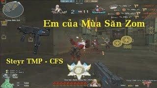 Bình Luận CF | Steyr TMP - CFS | Em của Mùa Zombie -  Pino.NTK ✔