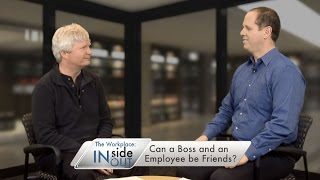 Can a Boss and an Employee Be Friends? | The Workplace: Inside & Out
