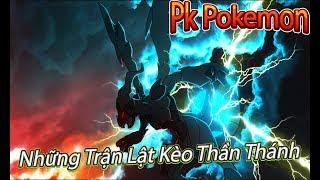 NBH:Những Trận Pk Lật Lèo Thần Thánh Pokemon,Poke Đại Chiến