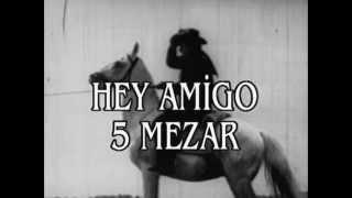 Hey Amigo Beş Mezar - Türk Filmi