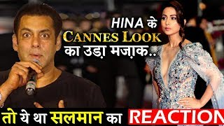 This Is How Salman Khan Reacted When Hina Khan's Cannes Look Was Trolled!