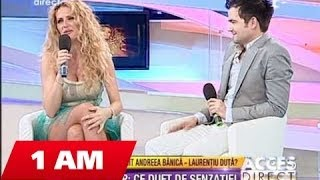 Laurentiu Duta si Andreea Banica @ Acces Direct ( Antena 1 ) part.3