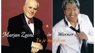 Marjan Zgonc & Werner   Tu je moj dom