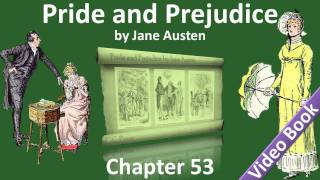 Chapter 53 - Pride and Prejudice by Jane Austen